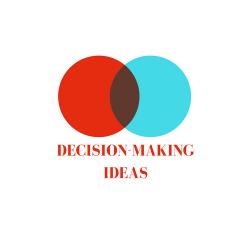 Decision-Making Ideas